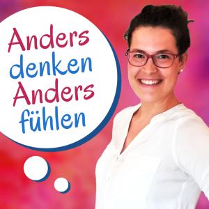 Podcast Felicitas Saal Anders denken, anders fühlen