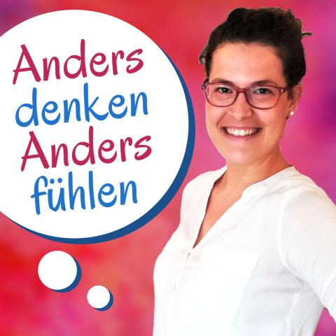 Podcast Felicitas Schneider Anders denken, anders fühlen